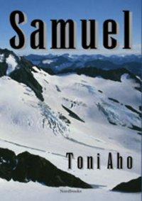 Samuel : jännitysromaani / Toni Aho