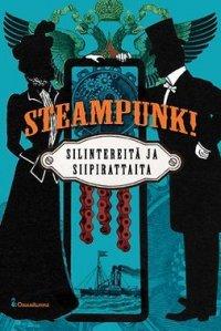 Steampunk! — Silintereitä ja siipirattaita