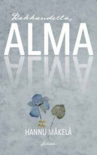 Rakkaudella, Alma