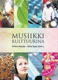 Musiikki kulttuurina : Suomen Etnomusikologisen Seuran julkaisuja