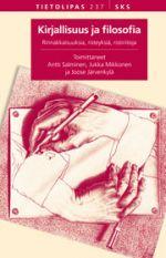 Kirjallisuus ja filosofia : rinnakkaisuuksia, risteyksiä, ristiriitoja