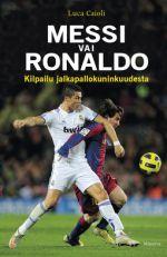 Messi vai Ronaldo: kilpailu jalkapallokuninkuudesta