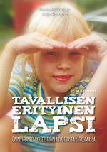 Tavallisen erityinen lapsi - Onnistuneen yhteistyön arvoitusta ratkomassa